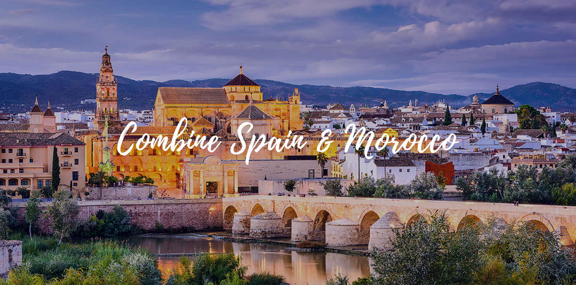 Europe Cordoba historic city skyline at dusk scenic bridge combine Spain and Morocco - luxury vacation destinations