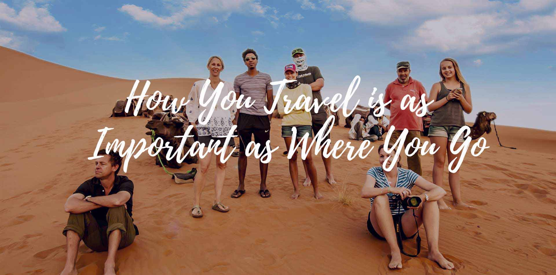 Africa Morocco family with camels sand dunes How you travel is as important as where you go - luxury vacation destinations