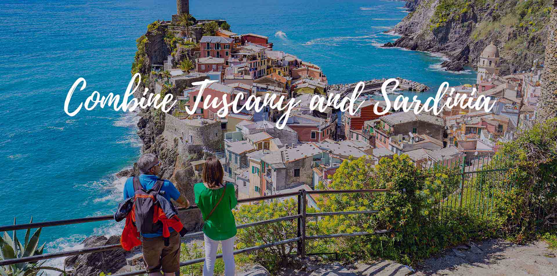 Europe Italy travelers overlooking Cinque Terre village combine Tuscany and Sardinia Corsica - luxury vacation destinations