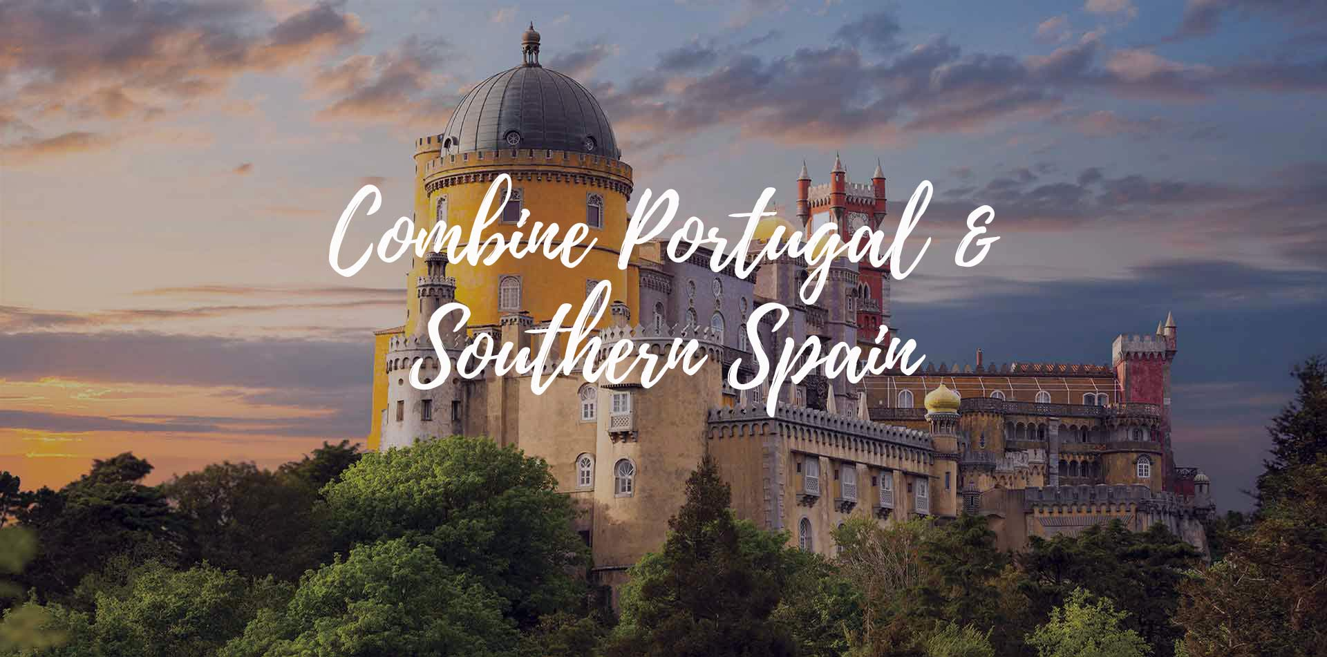 Europe Combine Portugal and Southern Spain combination tours back-to-back - luxury vacation destinations