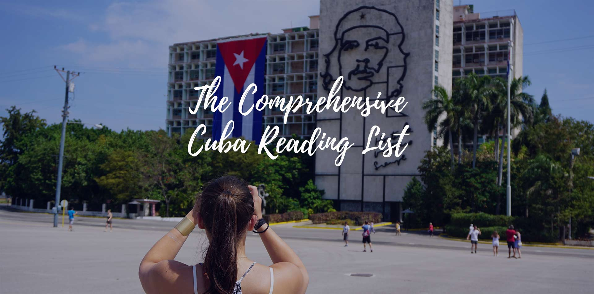 North America Caribbean the comprehensive Cuba reading list Revolution Plaza Havana - luxury vacation destinations